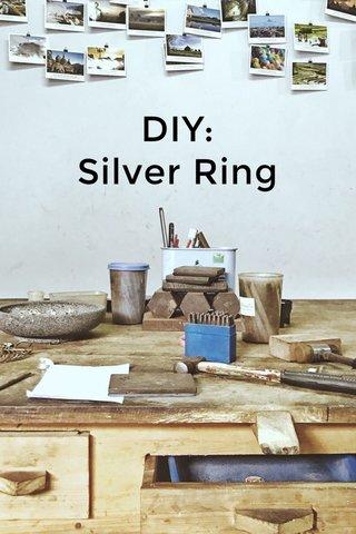 DIY: Silver Ring