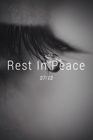Rest In Peace 27/12