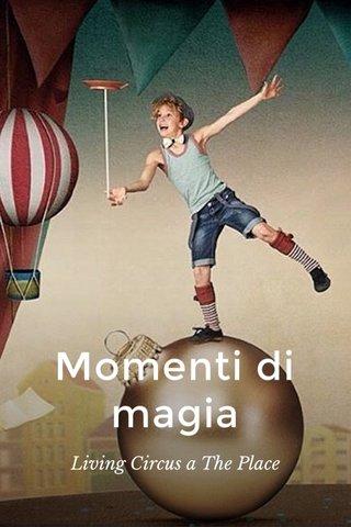 Momenti di magia Living Circus a The Place