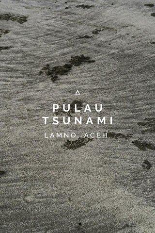 PULAU TSUNAMI LAMNO, ACEH.