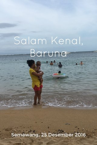 Salam Kenal, Baruna Semawang, 25 Desember 2016