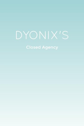 DYONIX'S Closed Agency