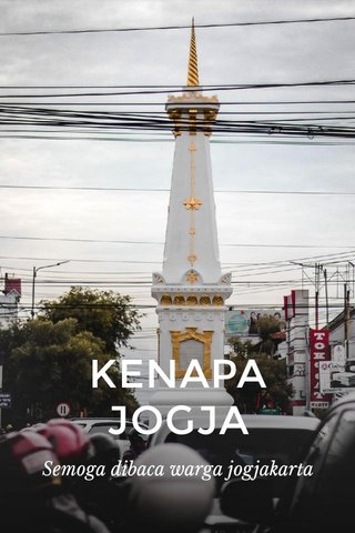 KENAPA JOGJA Semoga dibaca warga jogjakarta