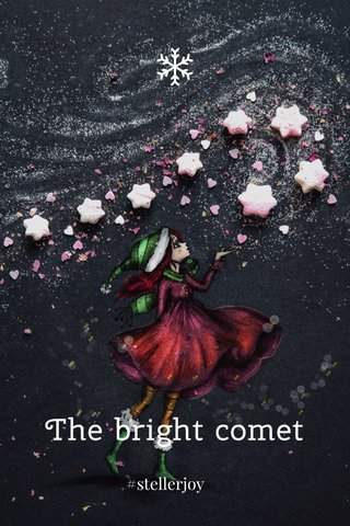 The bright comet #stellerjoy