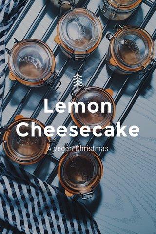 Lemon Cheesecake A vegan Christmas