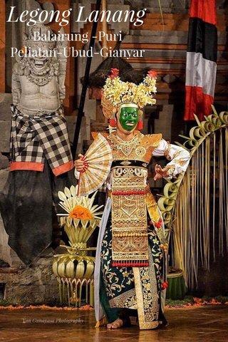 Legong Lanang Balairung -Puri Peliatan-Ubud-Gianyar