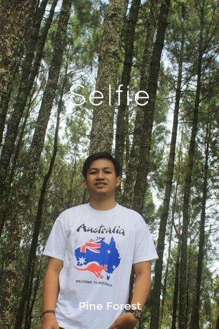 Selfie Pine Forest