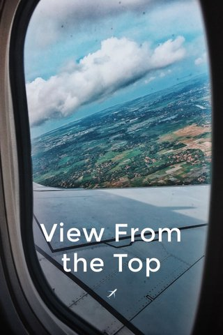 View From the Top ✈️