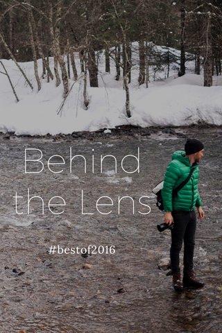 Behind the Lens #bestof2016