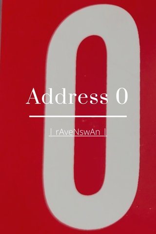 Address 0 | rAveNswAn |