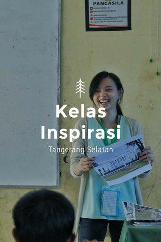 Kelas Inspirasi Tangerang Selatan