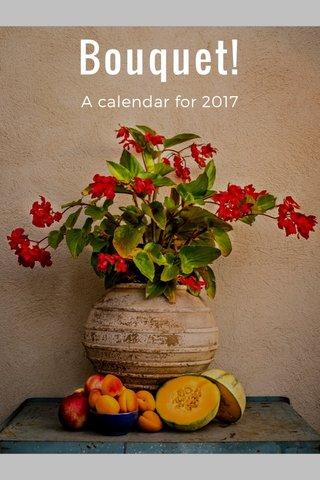 Bouquet! A calendar for 2017