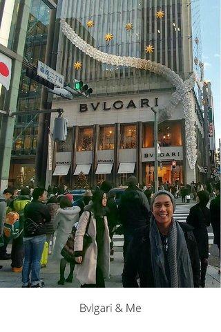 Bvlgari & Me
