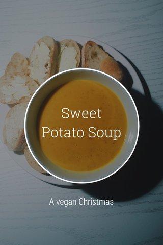 Sweet Potato Soup A vegan Christmas