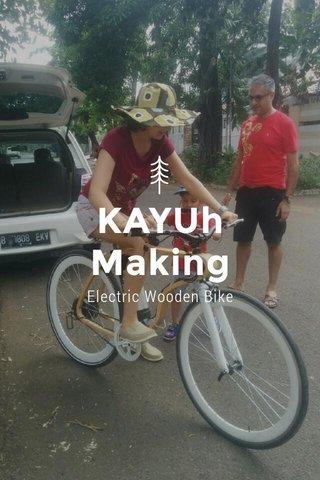 KAYUh Making Electric Wooden Bike
