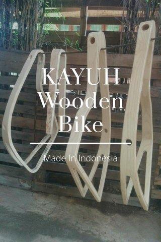 KAYUH Wooden Bike Made In Indonesia