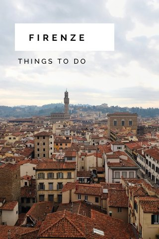 FIRENZE THINGS TO DO