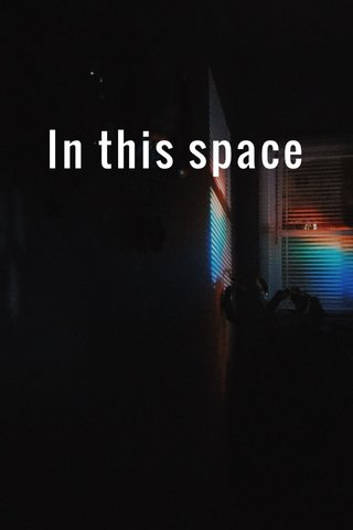 In this space
