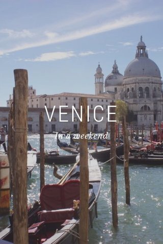 VENICE In a weekend