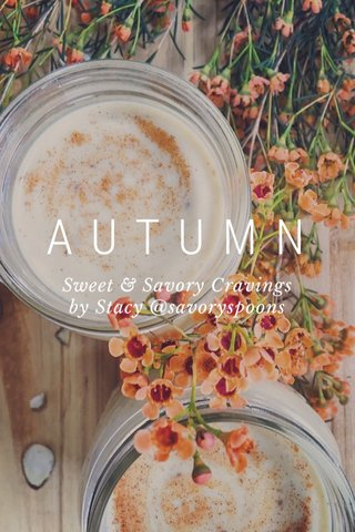 AUTUMN Sweet & Savory Cravings by Stacy @savoryspoons