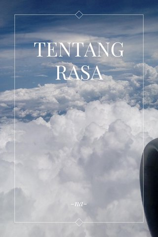 TENTANG RASA -na-