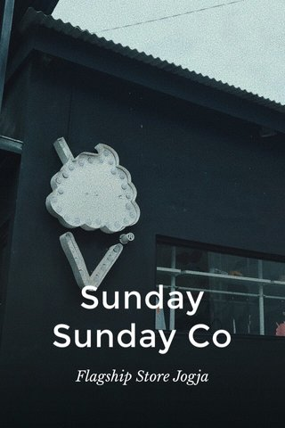 Sunday Sunday Co Flagship Store Jogja
