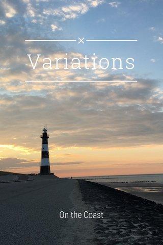 Variations On the Coast