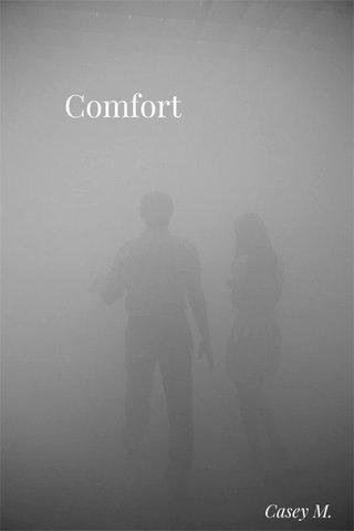 Comfort Casey M.