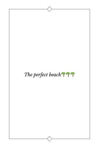 The perfect beach🌴🌴🌴