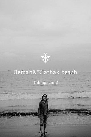 Gemah&Klathak beach Tulungagung