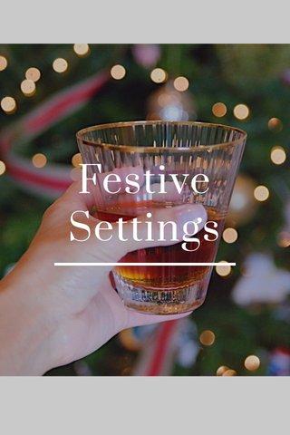 Festive Settings