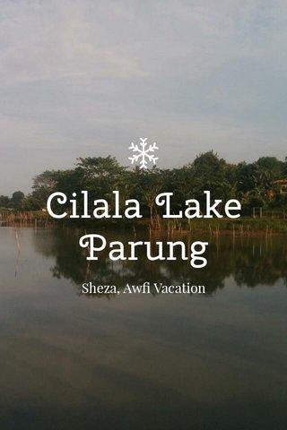 Cilala Lake Parung Sheza, Awfi Vacation