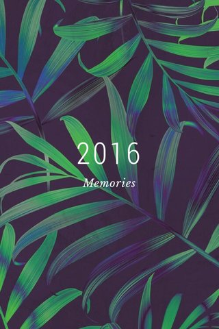 2016 Memories