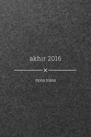 akhir 2016 mona triana