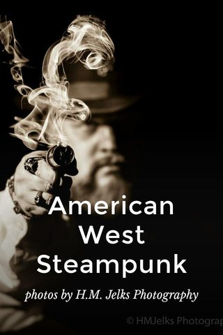 American West Steampunk photos by H.M. Jelks Photography