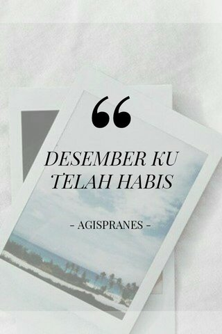 DESEMBER KU TELAH HABIS - AGISPRANES -