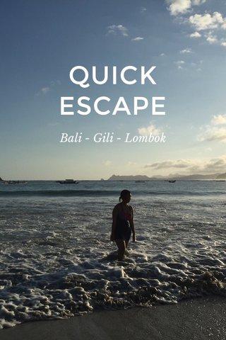 QUICK ESCAPE Bali - Gili - Lombok