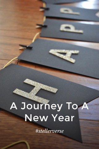 A Journey To A New Year #stellerverse