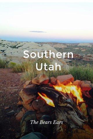 Southern Utah The Bears Ears