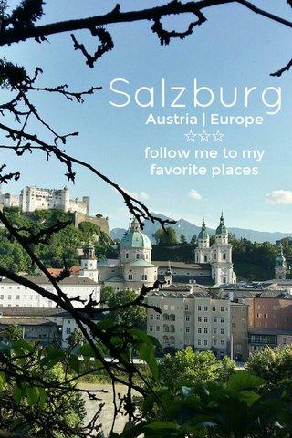 Salzburg Austria   Europe ☆☆☆ follow me to my favorite places