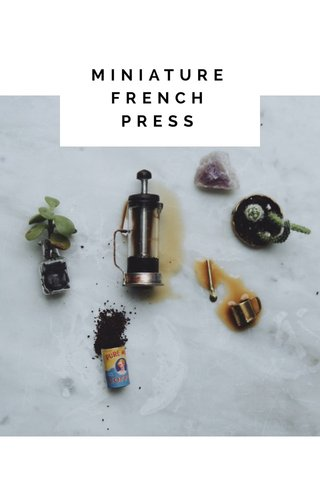 MINIATURE FRENCH PRESS