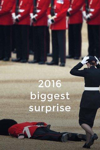 2016 biggest surprise