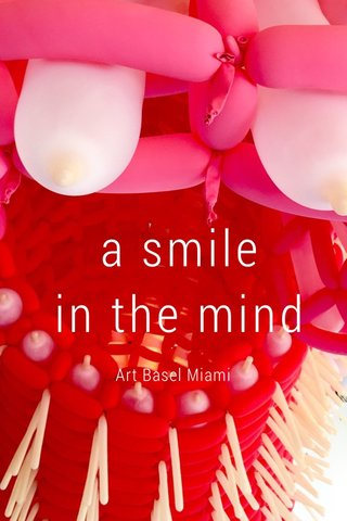 a smile in the mind Art Basel Miami