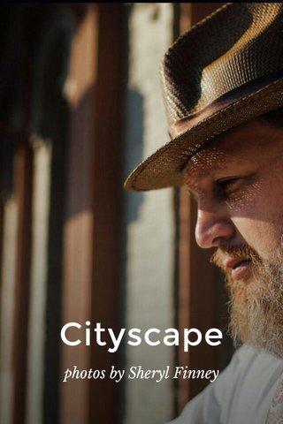 Cityscape photos by Sheryl Finney