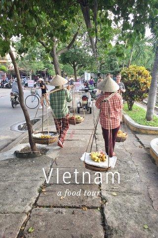 VIetnam a food tour