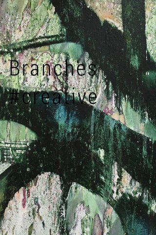 Branches #creative A small painting and some inspiration #stellerstories