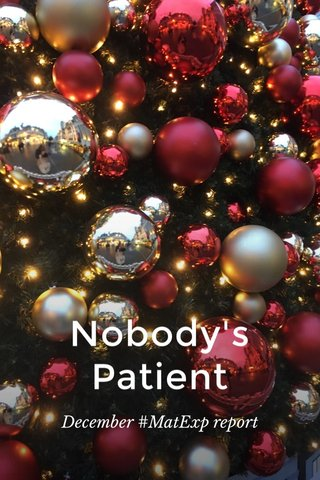 Nobody's Patient December #MatExp report