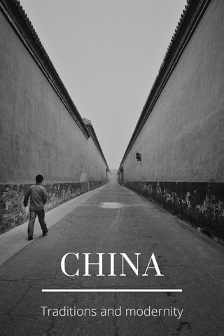 CHINA Traditions and modernity
