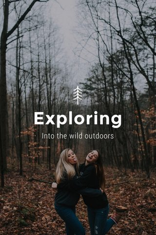 Exploring Into the wild outdoors