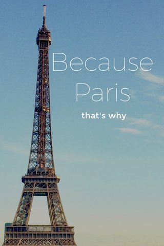 Because Paris that's why